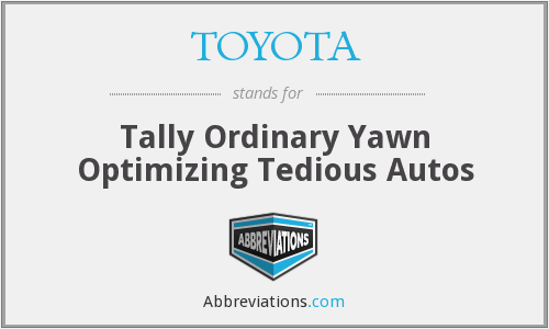 TOYOTA - Tally Ordinary Yawn Optimizing Tedious Autos