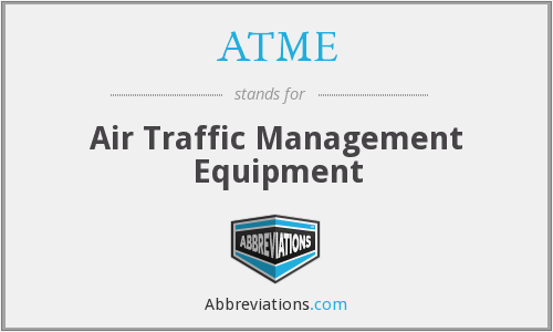 ATME - Air Traffic Management Equipment