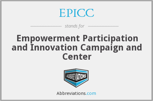 EPICC - Empowerment Participation and Innovation Campaign and Center