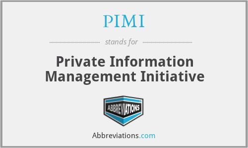 PIMI - Private Information Management Initiative