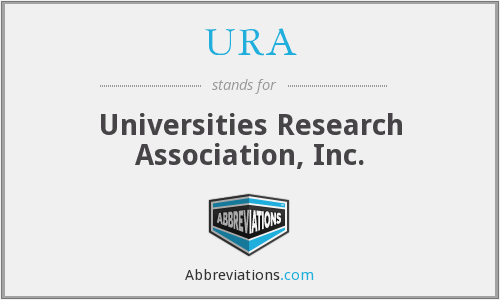 URA - Universities Research Association, Inc.