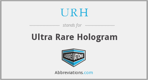 URH - Ultra Rare Hologram