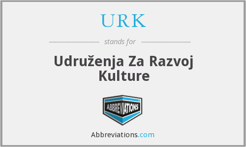 URK - Udruženja Za Razvoj Kulture