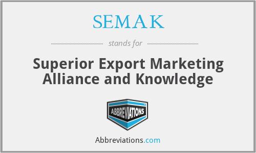 SEMAK - Superior Export Marketing Alliance and Knowledge