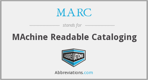 MARC - MAchine Readable Cataloging