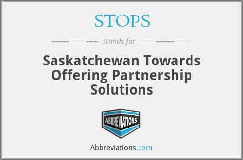 STOPS - Saskatchewan Towards Offering Partnership Solutions