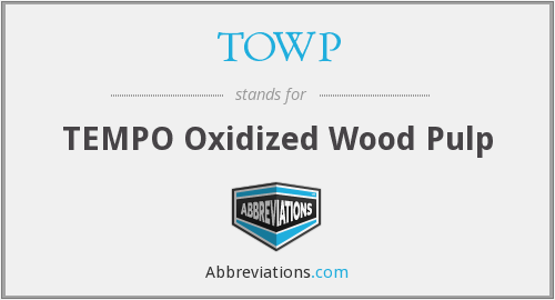 TOWP - TEMPO Oxidized Wood Pulp