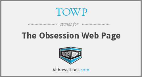 TOWP - The Obsession Web Page
