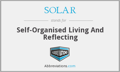 SOLAR - Self-Organised Living And Reflecting