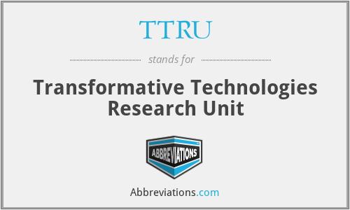TTRU - Transformative Technologies Research Unit