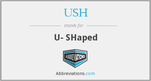 USH - U- SHaped
