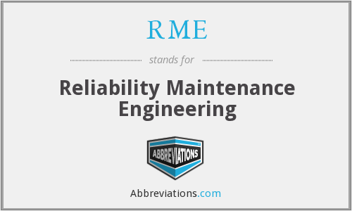 RME - Reliability Maintenance Engineering