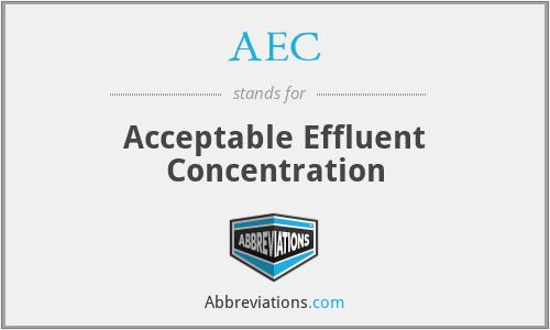 AEC - Acceptable Effluent Concentration
