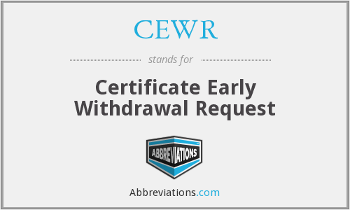 CEWR - Certificate Early Withdrawal Request