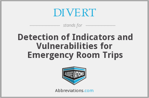 DIVERT - Detection of Indicators and Vulnerabilities for Emergency Room Trips