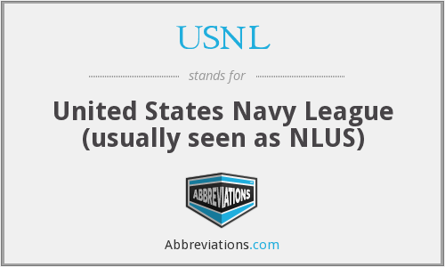 USNL - United States Navy League (usually seen as NLUS)