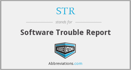 STR - Software Trouble Report