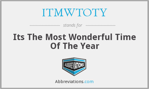 ITMWTOTY - Its The Most Wonderful Time Of The Year