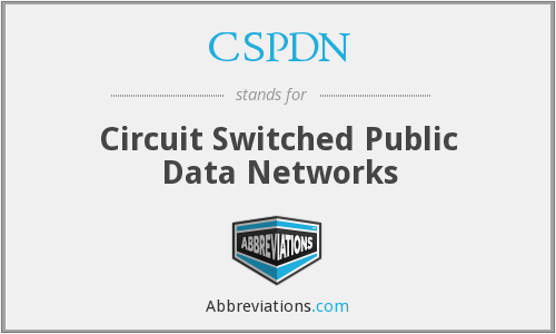 CSPDN - Circuit Switched Public Data Networks