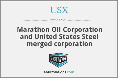 USX - Marathon Oil Corporation and United States Steel merged corporation