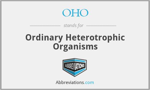 OHO - Ordinary Heterotrophic Organisms