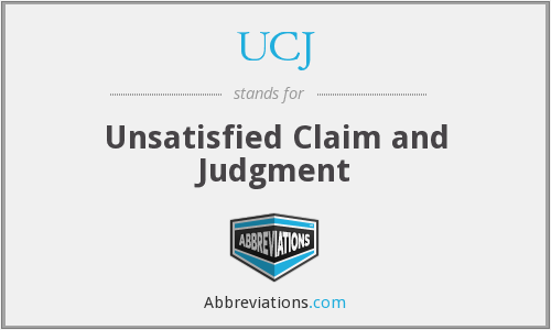 UCJ - Unsatisfied Claim and Judgment