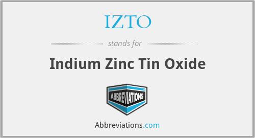 IZTO - Indium Zinc Tin Oxide