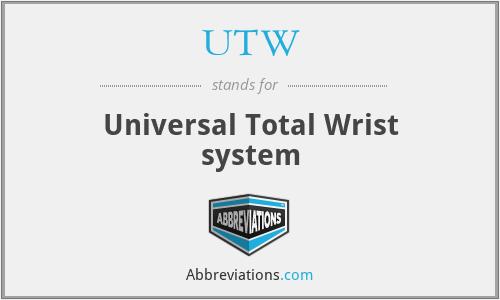 UTW - Universal Total Wrist system