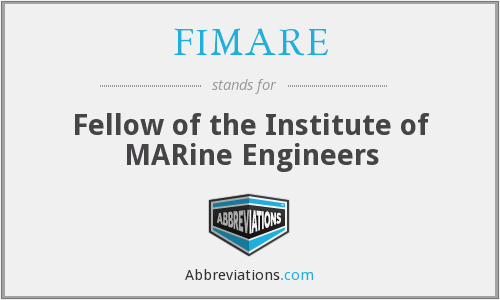 FIMARE - Fellow of the Institute of MARine Engineers