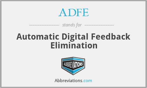 ADFE - Automatic Digital Feedback Elimination