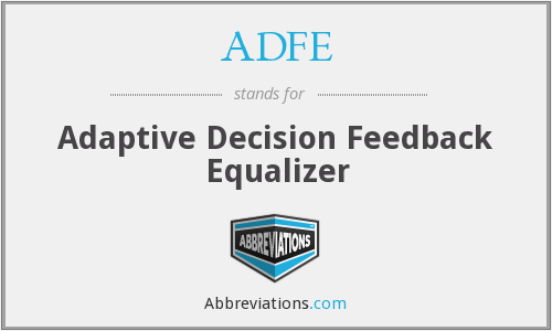 ADFE - Adaptive Decision Feedback Equalizer