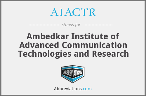 AIACTR - Ambedkar Institute of Advanced Communication Technologies and Research