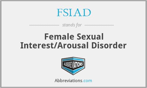 FSIAD - Female Sexual Interest/Arousal Disorder