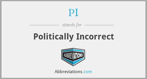 PI - Politically Incorrect