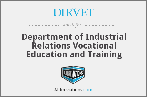 DIRVET - Department of Industrial Relations Vocational Education and Training