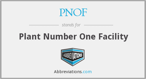 PNOF - Plant Number One Facility