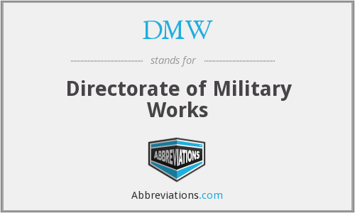 DMW - Directorate of Military Works