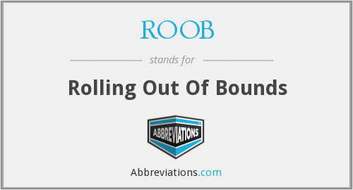 ROOB - Rolling Out Of Bounds