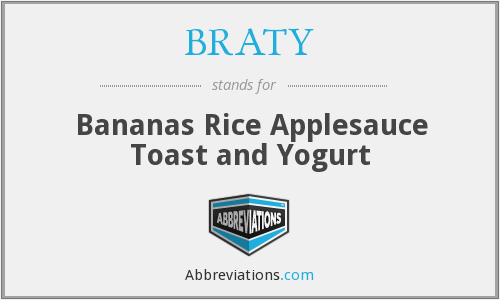 BRATY - Bananas Rice Applesauce Toast and Yogurt