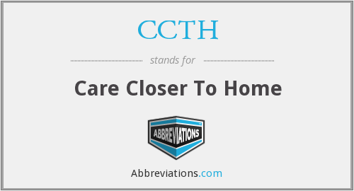 CCTH - Care Closer To Home