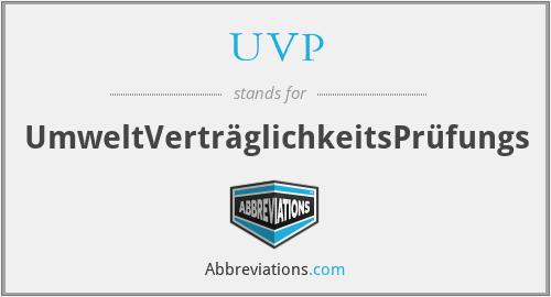 UVP - UmweltVerträglichkeitsPrüfungs