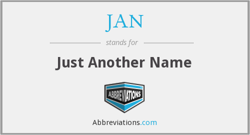 JAN - Just Another Name