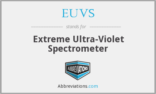 EUVS - Extreme Ultra-Violet Spectrometer