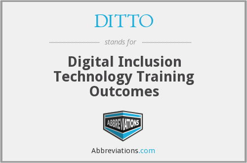 DITTO - Digital Inclusion Technology Training Outcomes