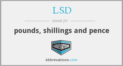 LSD - pounds, shillings and pence