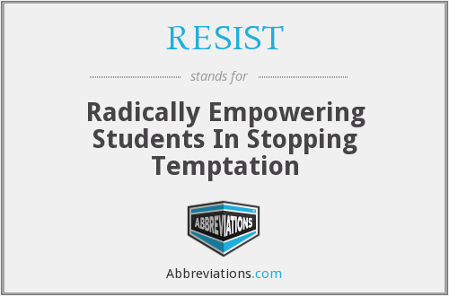 RESIST - Radically Empowering Students In Stopping Temptation