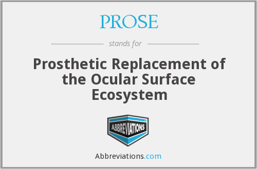 PROSE - Prosthetic Replacement of the Ocular Surface Ecosystem