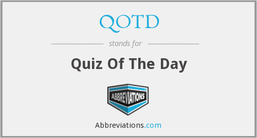 QOTD - Quiz Of The Day