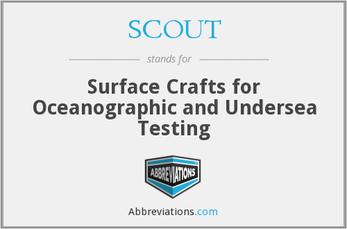 SCOUT - Surface Crafts for Oceanographic and Undersea Testing