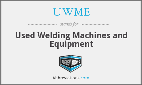 UWME - Used Welding Machines and Equipment